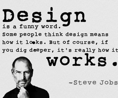 Design is how it works by Steve Jobs