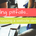 Avoiding pitfalls when choosing a website designer