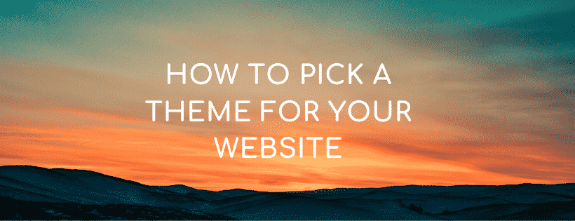 How to pick a theme 2