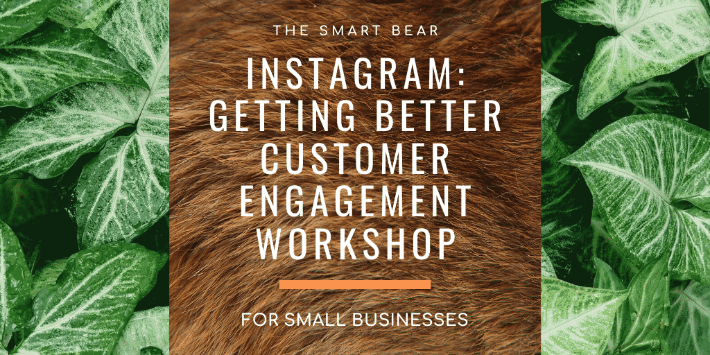 Instagram: Getting better customer engagement workshop